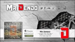 Mr Dendo - Voglio Che Ascolti [The Origins Again EP]