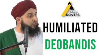 Sunni Mullah : AhmadiAnswers Arguments Destroyed the Deobandis : دیوبندی مسلک احمدی سے لاجواب