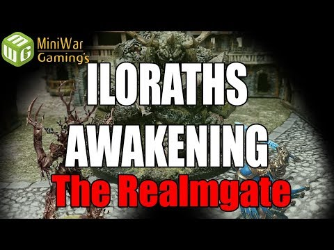 The Realmgate - Ilorath's Awakening Age of Sigmar Narrative Campaign Ep 3