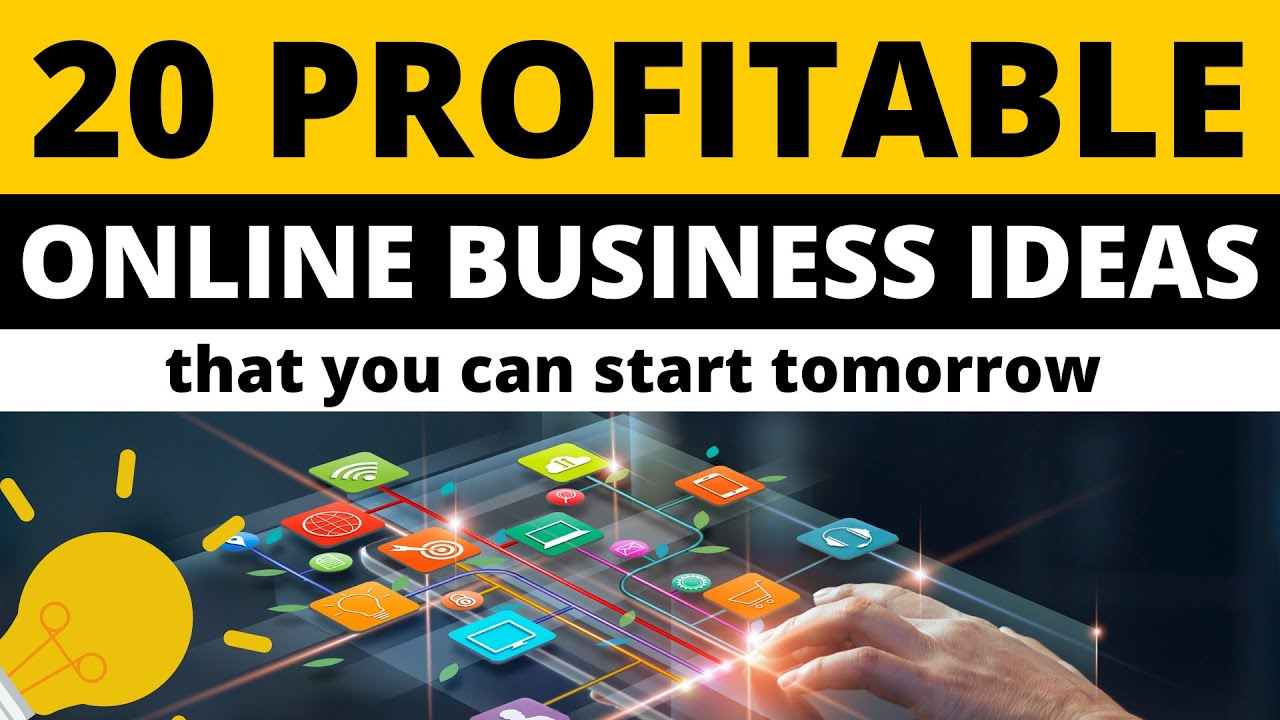 20 Profitable Online Business Ideas that You can Start Tomorrow