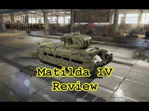 World of Tanks - Matilda IV Review