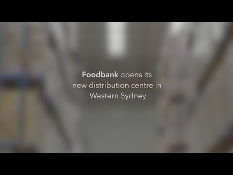 New Foodbank Distribution Centre Opens in Western Sydney