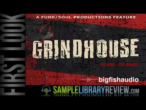 First Look: GrindHouse By Funk/Soul Productions Big Fish Audio