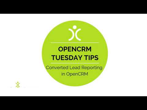 Tuesday Tip - Converted Lead Reporting in OpenCRM