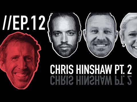 Episode 12: Chris Hinshaw Part 2