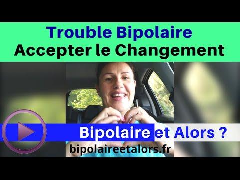 Trouble Bipolaire Accepter le Changement sans peur