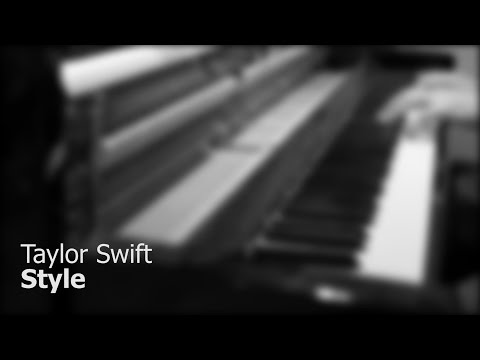 Taylor Swift - Style | Piano Cover