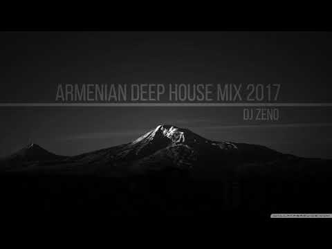 Armenian DeepHouse Mix 2017 DJ ZENO Remix