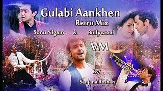 Gulabi Aankhen Retro Mix   Sonu Nigam & Bollywood   Multifandom - VM
