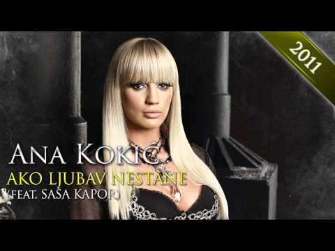 Ana Kokic i Sasa Kapor - Ako ljubav nestane - (Audio)