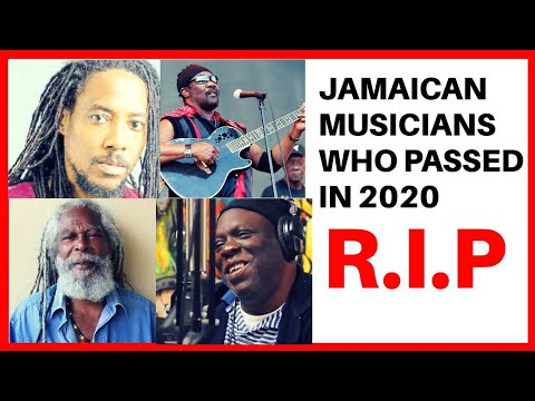 JAMAICAN MUSICIANS WHO PASSED IN 2020 (Gone too soon)