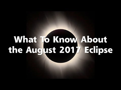 What To Know About the August 2017 Eclipse