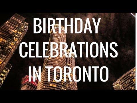 BIRTHDAY CELEBRATIONS IN TORONTO