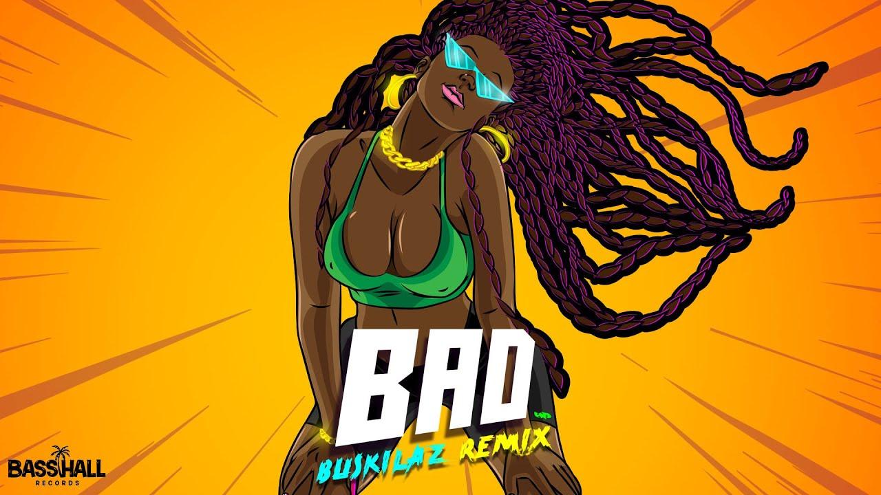 Download Blaiz Fayah & Tribal Kush - Bad (Buskilaz Remix)
