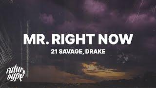 21 Savage & Metro Boomin - Mr. Right Now (Lyrics) ft. Drake
