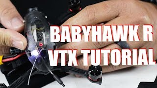 Tutorial - Babyhawk R 3 Inch VTX How-To