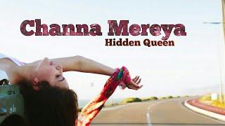 Channa Mereya - Female Cover Version 2018 by @Hidden Queen | Ae Dil Hai Mushkil | Karan Johar