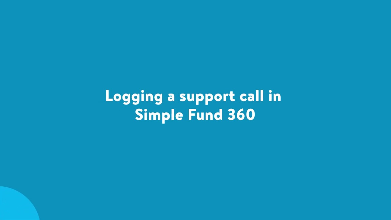 Log a Support Call – Simple Fund 360 Knowledge Centre