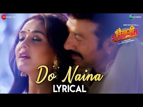 Do Naina - Lyrical | Bhaiaji Superhit | Sunny Deol, Preity G Zinta | Yasser Desai & Aakanksha Sharma