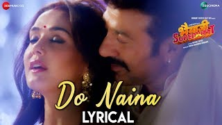 Do Naina - Lyrical | Bhaiaji Superhit | Sunny Deol, Preity G Zinta | Yasser Desai & Aakanksha Sharma