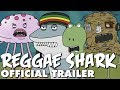 Reggae Shark Adventures - OFFICIAL TRAILER!