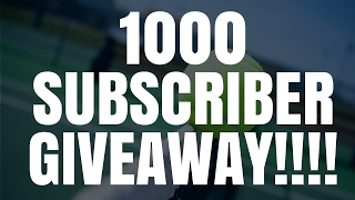 1000 Subscriber Giveaway!!!!