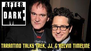 Tarantino Talks Trek and JJ Abrams