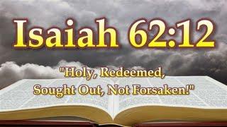 Isaiah 62:12 Holy, Redeemed, Sought Out, Not Forsaken