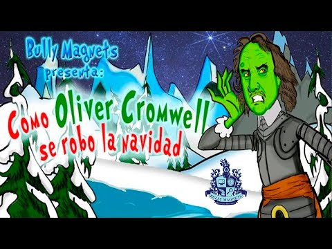 Cómo Oliver Cromwell se robó la navidad / How Oliver Cromwell Stole Christmas - Bully Magnets