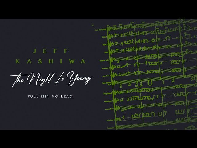 Jeff Kashiwa - The Night Is Young (Full Mix no lead)