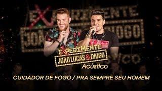 João Lucas & Diogo - Cuidador de Fogo (Experimente João Lucas & Diogo Acústico)
