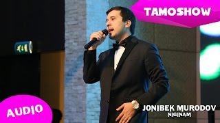 Чонибек Муродов - Нигинам (Аудио 2015) | Jonibek Murodov - Niginam (Audio 2015)