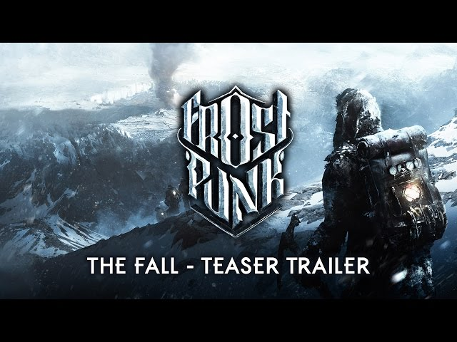 Frostpunk Announcement Trailer: What Will You Do to Survive?