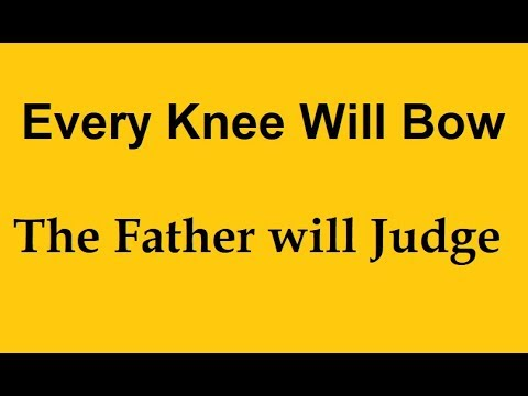 Philippians 2:9-11: Jesus is HOW the FATHER will Judge