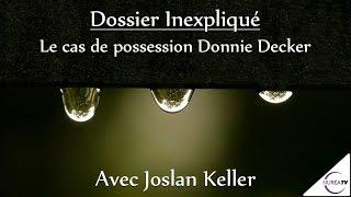 « Dossiers inexpliqués : Le cas de possession Donnie Decker » avec Joslan Keller - NURÉA TV