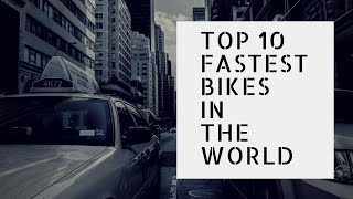 Top 10 fastest bikes in the world  top10videos top10 videos top 10videos