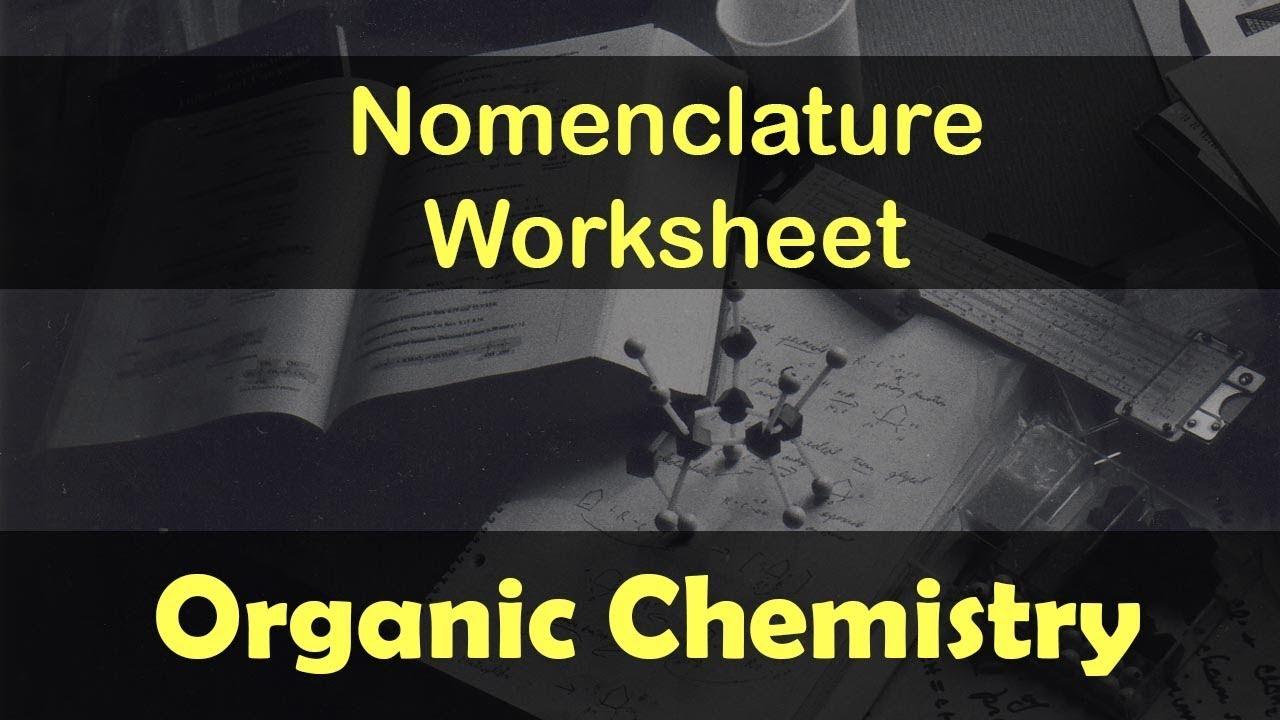 Organic Chemistry   Nomenclature Worksheet   Practice Problems on IUPAC  Nomenclature   Lecture 24 - YouTube [ 720 x 1280 Pixel ]