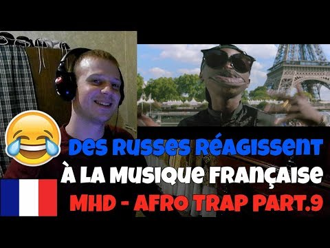 RUSSIANS REACT TO FRENCH MUSIC | MHD - AFRO TRAP Part.9 (Faut Les Wet) | REACTION