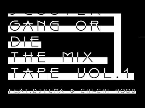 Scooter Gang or Die Mix Tape Vol.1