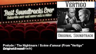 "Bernard Herrmann - Prelude / The Nightmare / Scène d'amour - From ""Vertigo"" Original Soundtrack"