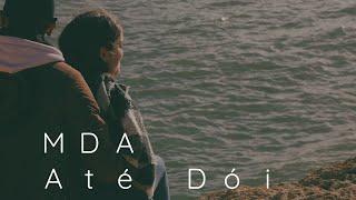 MDA - Até Dói