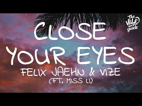 Felix Jaehn & VIZE - Close Your Eyes (Lyrics) Ft. Miss Li