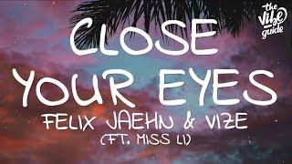Felix Jaehn & VÏZE - Close Your Eyes (Lyrics) ft. Miss Li
