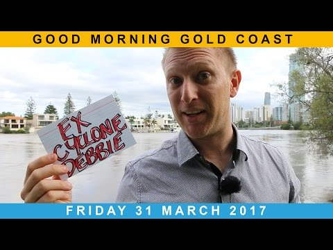 Good Morning Gold Coast post ex-Tropical Cyclone Debbie - Friday 31 March 2017