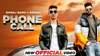 Phone Call (Official Video) | Dhiraj Bawa Ft RSingh | Latest Punjabi Songs 2021 | Speed Records