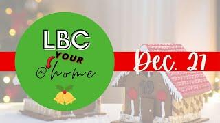 LBC@YOURHome - Dec. 27th