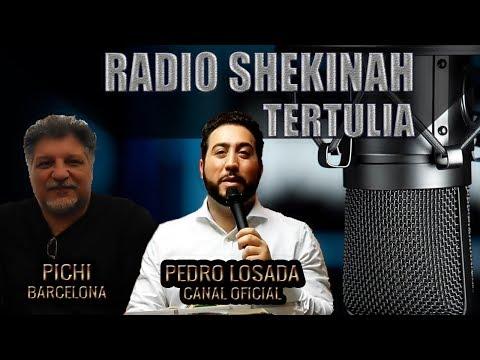 Pedro Losada y Pichi de Barcelona | RADIO SHEKINAH TERTULIA