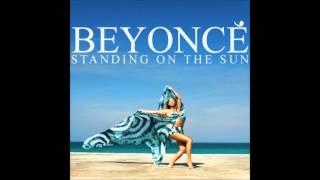 Beyoncé - Standing on the Sun (HQ Real Demo)