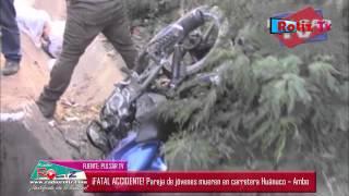 ¡FATAL ACCIDENTE! Pareja de jóvenes mueren en carretera Huánuco – Ambo