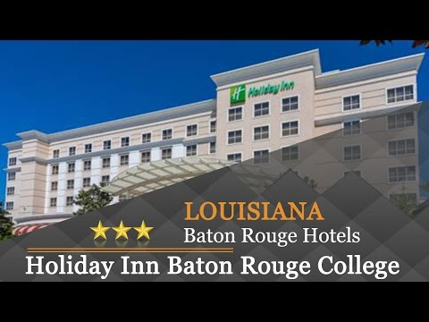Holiday Inn Baton Rouge College Drive I-10 - Baton Rouge Hotels, Louisiana